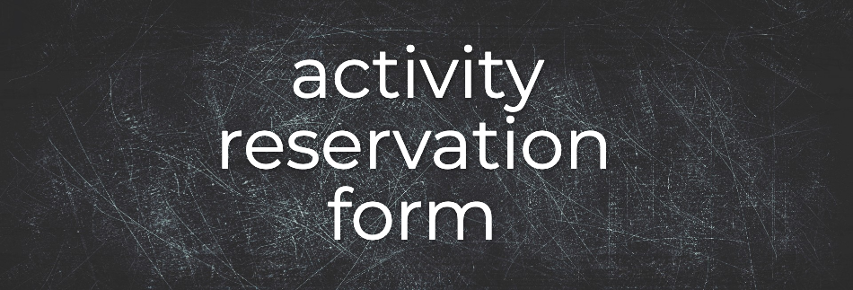 Activity Reservation Form